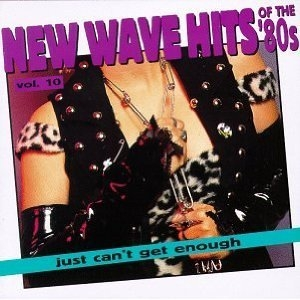 Just Can't Get Enough: New Wave Hits of the 80's, Vol. 10 album cover