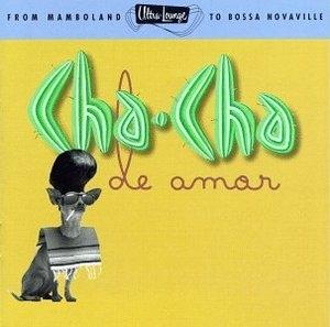 Ultra-Lounge, Vol. 9: Cha-Cha De Amor album cover