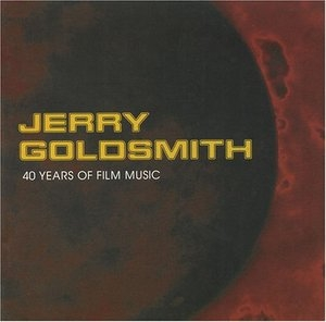 Jerry Goldsmith: 40 Years Of Film Music album cover