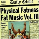 Fat Music Vol.3: Physical... album cover