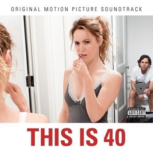 This Is 40 (Original Motion Picture Soundtrack) album cover