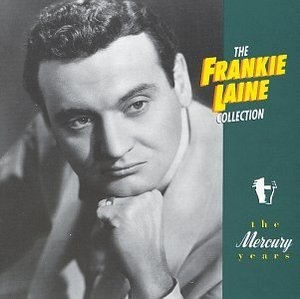 The Frankie Laine Collection-The Mercury Years album cover
