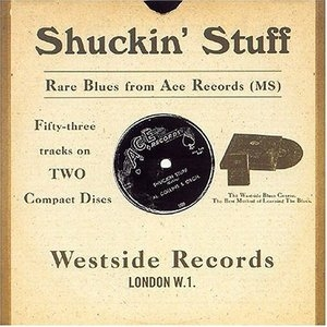 Shuckin' Stuff: Rare Blues From Ace Records album cover