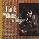 Hank Williams, Jr. & Frie... album cover