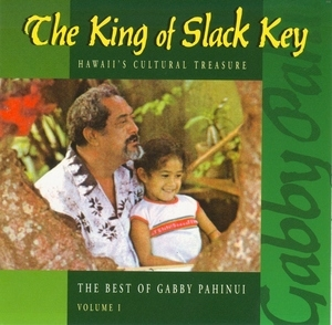 The King Of Slack Key: The Best Of Gabby Pahinui Vol.1 album cover