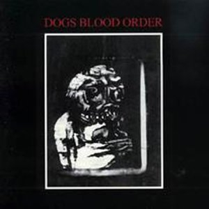 Dogs Blood Order album cover