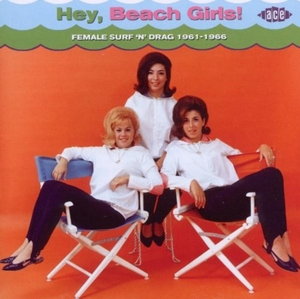 Hey, Beach Girls!: Female Surf 'N' Drag 1961-1966 album cover