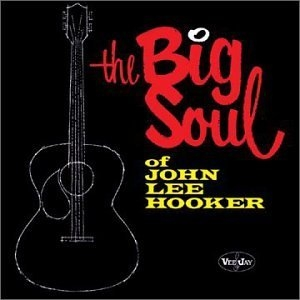 The Big Soul Of John Lee Hooker album cover
