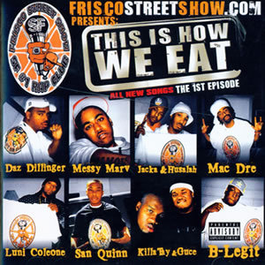 Friscostreetshow.com Presents: This Is How We Eat album cover