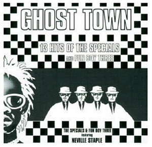 Ghost Town: 13 Hits Of The Specials And Fun Boy Three album cover