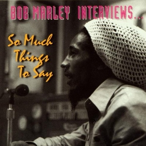 Bob Marley Interviews: So Much Things To Say album cover