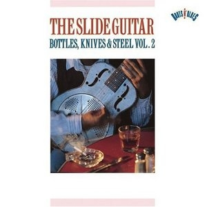 The Slide Guitar-Bottles Knives And Steel Vol.2 album cover