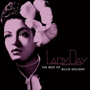 Lady Day: The Best Of Billie Holiday album cover
