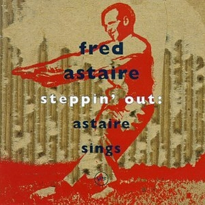 Steppin' Out: Fred Astaire Sings album cover