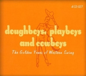 Doughboys, Playboys And Cowboys: The Golden Era Of Western Swing album cover