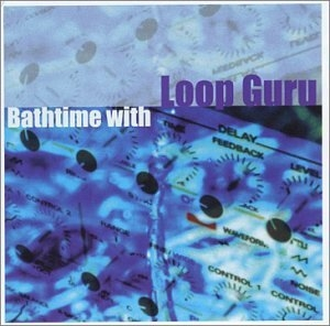 Bathtime With Loop Guru album cover