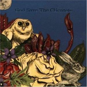 God Save The Clientele album cover