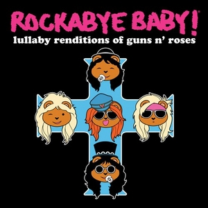 Rockabye Baby! Lullaby Renditions Of Guns N' Roses album cover