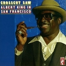 Crosscut Saw: Albert King... album cover