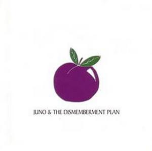 The Dismemberment Plan~ Juno album cover