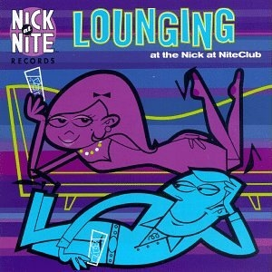 Lounging At The Nick At Nite Club album cover
