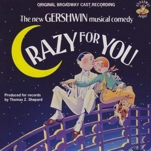 Crazy For You (1992 Original Broadway Cast) album cover
