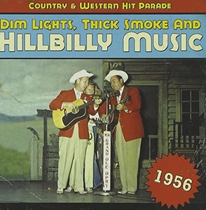 Dim Lights, Thick Smoke & Hillbilly Music: Country & Western Hit Parade 1956 album cover