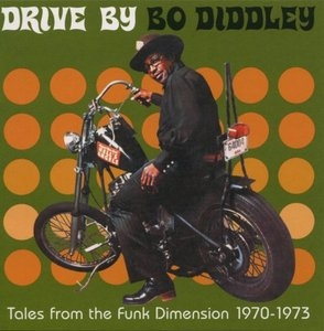 Tales From The Funk Dimension 1970-73: Drive By Bo (Remastered) album cover