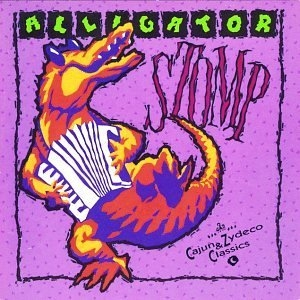 Alligator Stomp Vol.1: Cajun & Zydeco Classics album cover