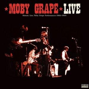 Moby Grape Live: Historic Live Moby Grape Performances 1966-1969  album cover