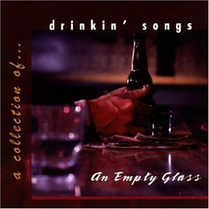 An Empty Glass: A Collection Of Drinkin' Songs album cover