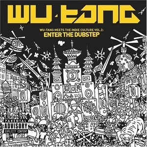Wu-Tang Meet The Indie Culture, Vol. 2: Enter The Dubstep album cover
