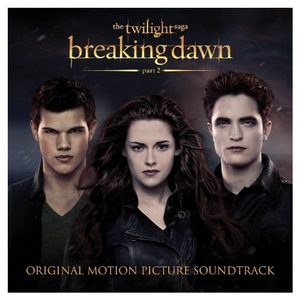 Twilight Saga: Breaking Dawn, Part 2 (Original Motion Picture Soundtrack) album cover