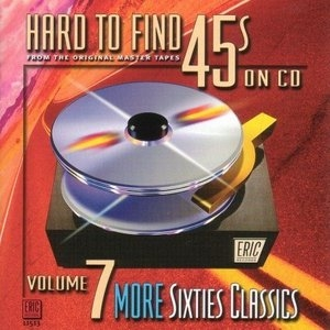 Hard To Find 45s On CD, Vol.7: More 60's Classics album cover