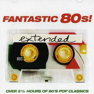 Fantastic 80's! Extended album cover