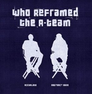 Who Reframed The A-Team album cover
