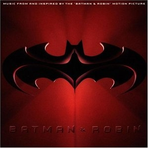 Batman & Robin: Music From And Inspired By The Motion Picture album cover