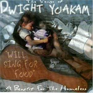 Will Sing For Food-The Songs Of Dwight Yokam album cover