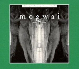 Kicking A Dead Pig: Mogwai Songs Remixed + Fear Satan Remixes album cover