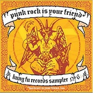 Punk Rock Is Your Friend: Kung Fu Records Sampler, No. 6 album cover