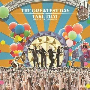 The Greatest Day (Take That Present: The Circus Live) album cover