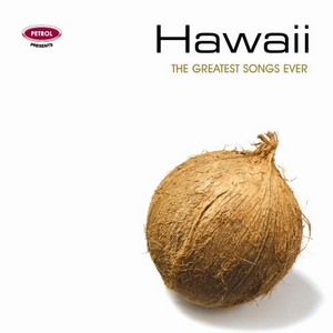 Petrol Presents The Greatest Songs Ever: Hawaii album cover