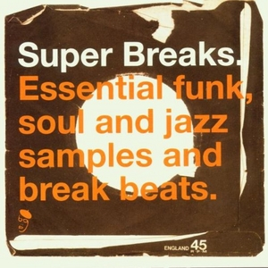 Super Breaks: Essential Funk, Soul And Jazz Samples And Break Beats album cover