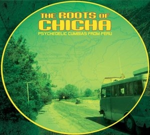 Roots Of Chicha: Psychedelic Cumbias From Peru album cover