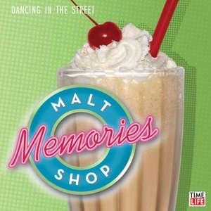 Malt Shop Memories: Dancing In The Street album cover