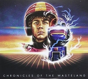 Chronicles Of The Wasteland~ Turbo Kid: Original Motion Picture Soundtrack album cover