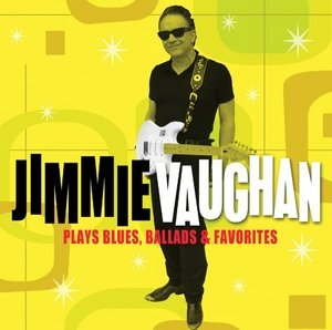 Jimmie Vaughan Plays Blues, Ballads & Favorites album cover