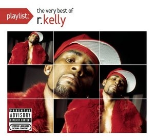 Playlist: The Very Best Of R. Kelly album cover
