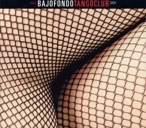 Bajo Fondo Tango Club album cover