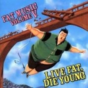 Fat Music, Vol.5: Live Fat Die Young album cover